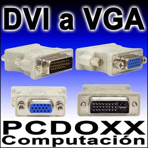 adaptador dvi a vga (dvi-i a vga db15) 2 pantallas 1 pc